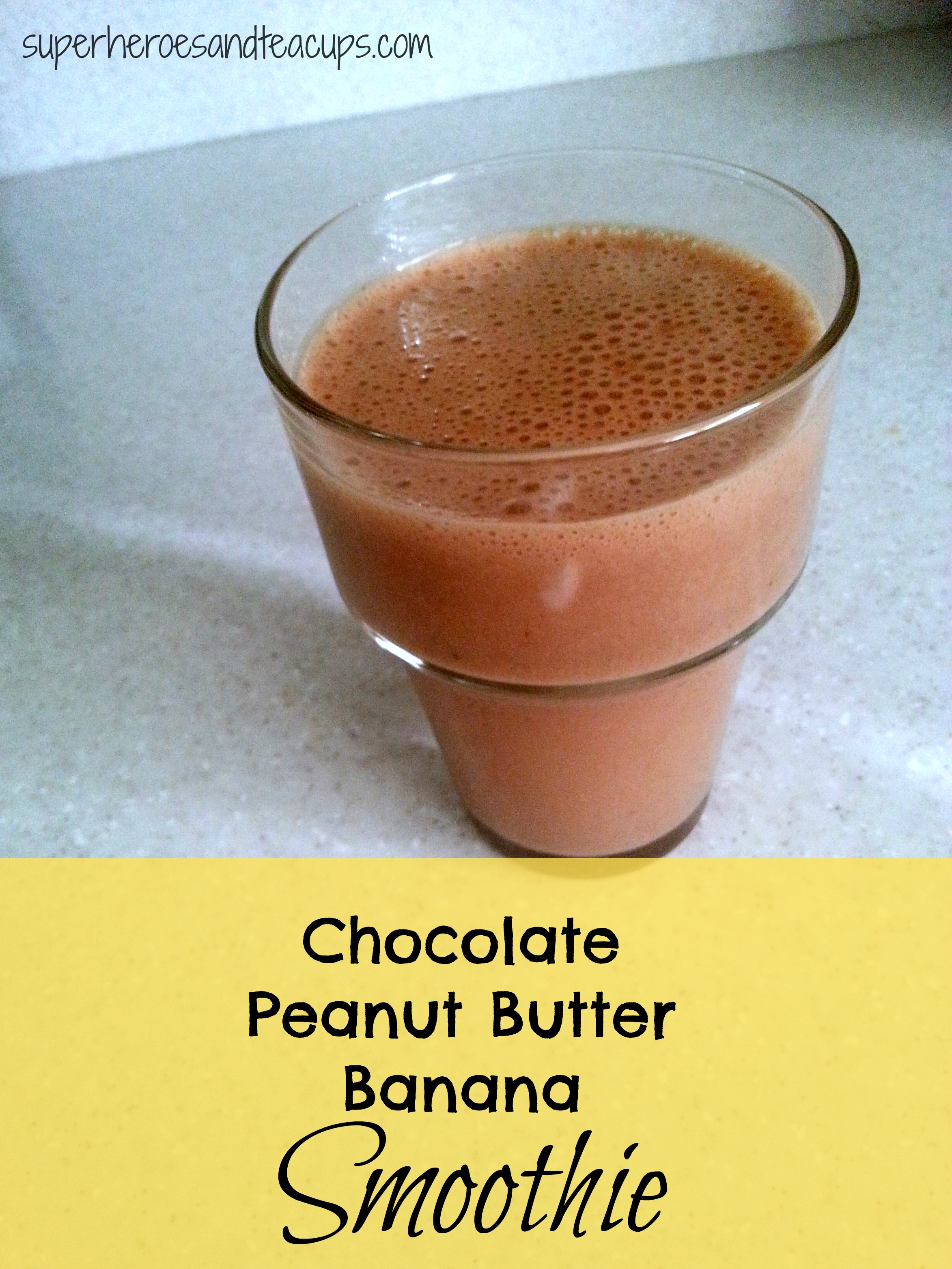 Chocolate Peanut Butter Banana Smoothie Recipe - Superheroes and ...