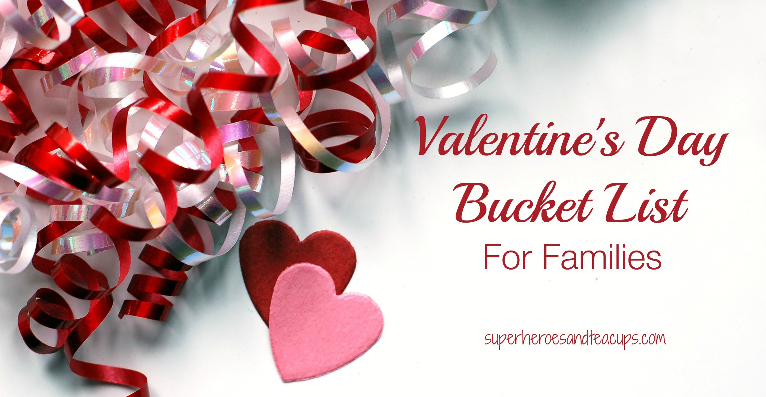 Valentines Day Bucket List for Families