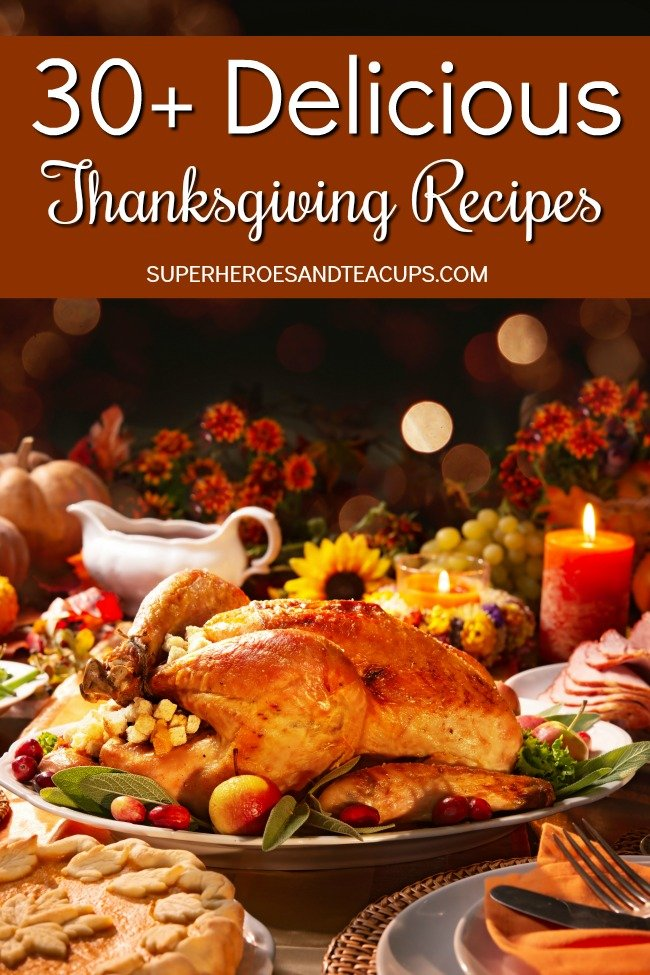 Over 30 delicious Thanksgiving recipes that your whole family will love. #momresources #thanksgivingrecipes #superheroesandteacups