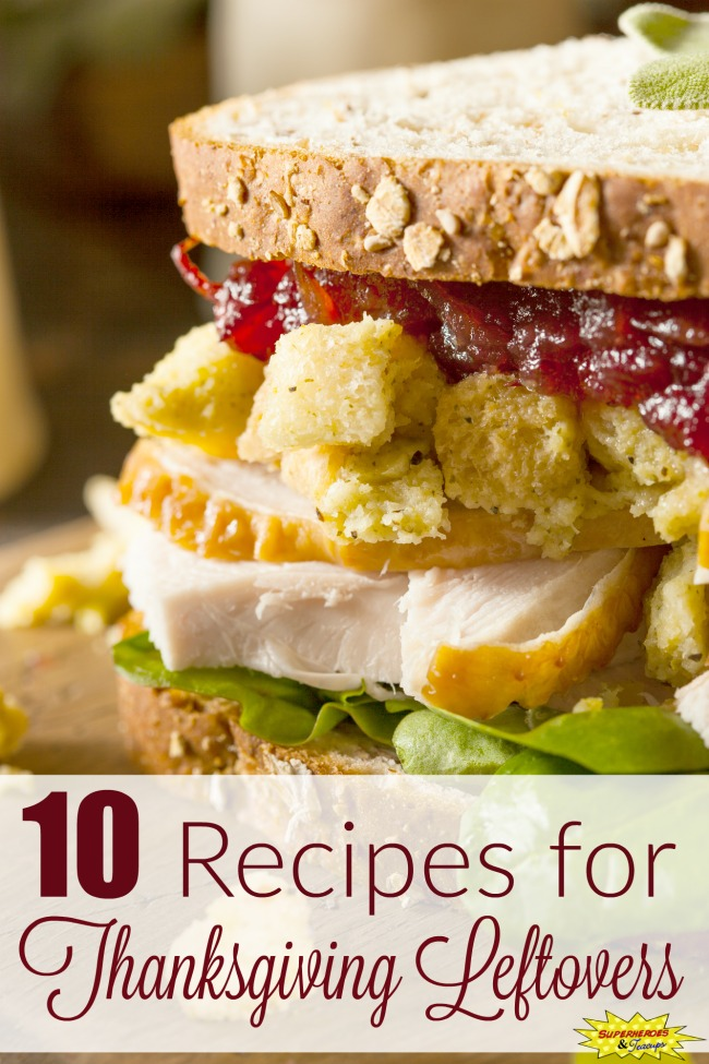 Need some ideas for all of those Thanksgiving leftovers? Here are 10 delicious ones. #thanksgivingrecipes #thanksgivingleftovers #momresources #superheroesandteacups