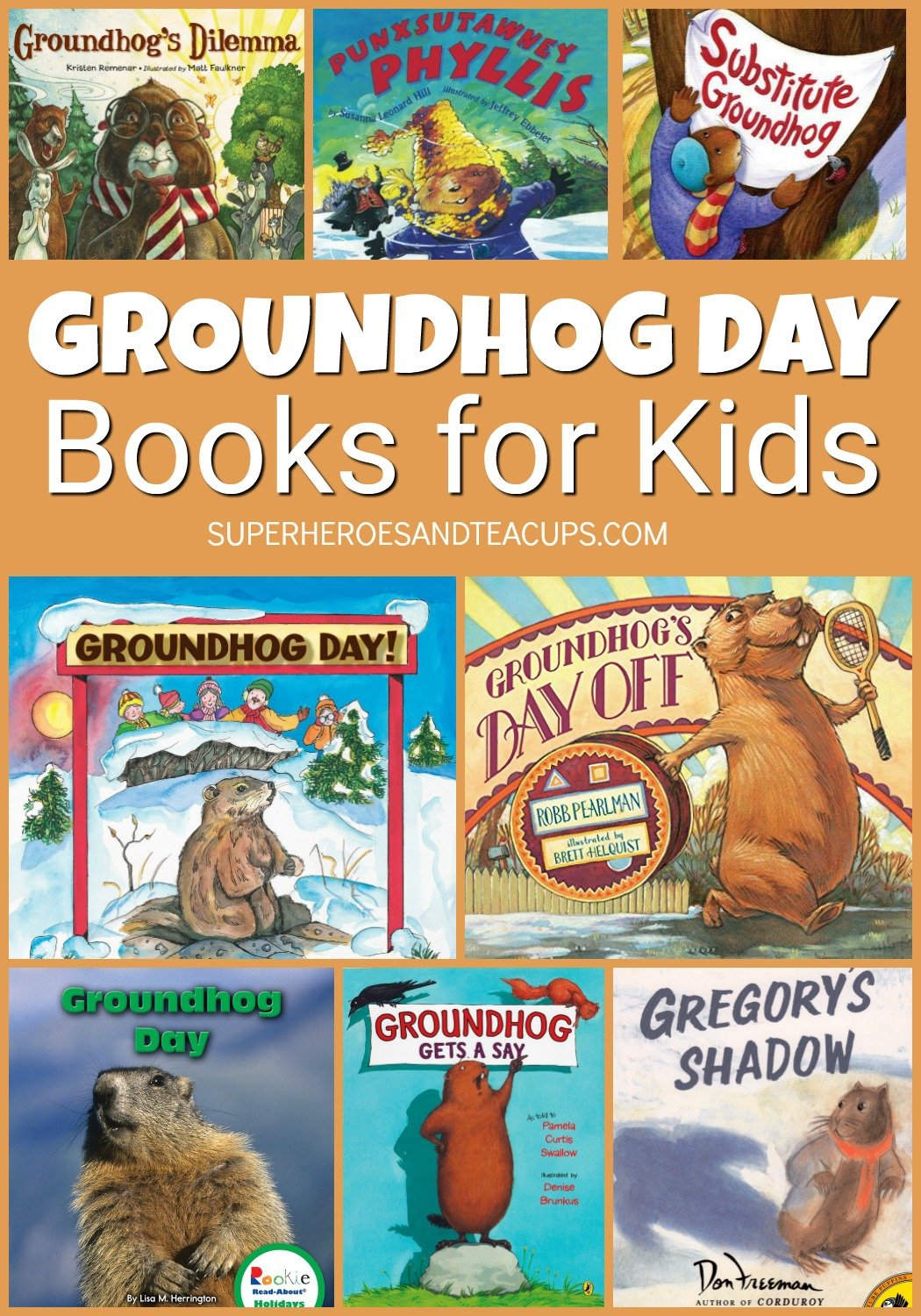 Fun Groundhog Day books for kids. Includes both picture books and non-fiction books. Click through to see the whole list! #groundhogday #groundhogdaybooks #booksforkids #literacy #learningideas #superheroesandteacups